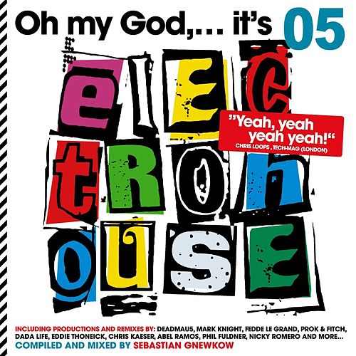 Oh My God...It's Electro House, Vol. 5 (compiled and mixed by Sebastian Gnewkow) de Various Artists