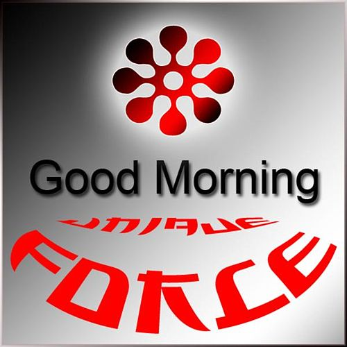 Good Morning By Unique Force Napster