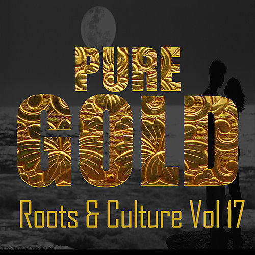 Pure Gold Roots & Culture Vol 17 by Various Artists