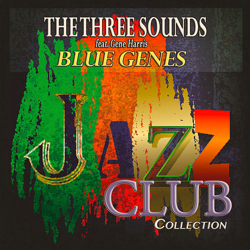 Blue Genes (Jazz Club Collection) by The Three Sounds