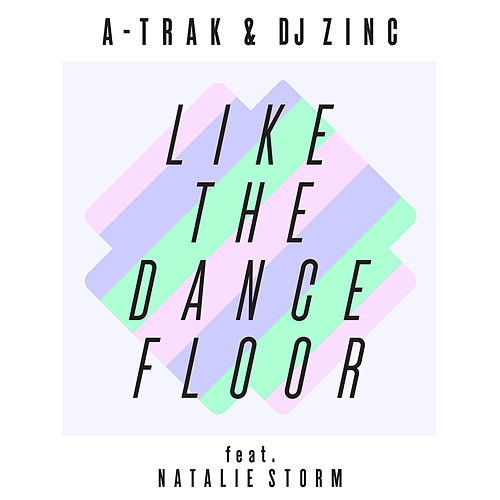 Like the Dancefloor EP (feat. Natalie Storm) by A-Trak