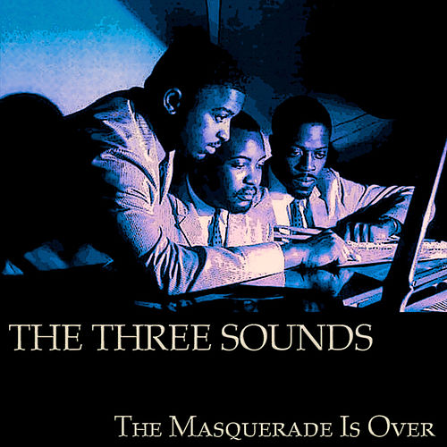 The Masquerade Is Over (65 Original Tracks) by The Three Sounds
