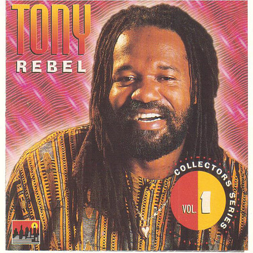 Tony Rebel Collectors Series Vol.1 by Tony Rebel