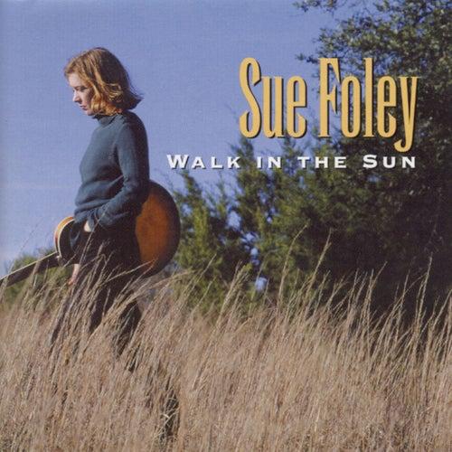 Walk In The Sun de Sue Foley