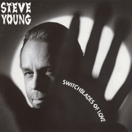 Switchblades Of Love by Steve Young