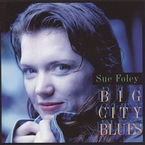 Big City Blues de Sue Foley