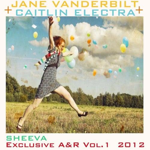 Jane Vanderbilt + Caitlin Electra Sheeva  Exclusive A&R Vol.1 by Various Artists