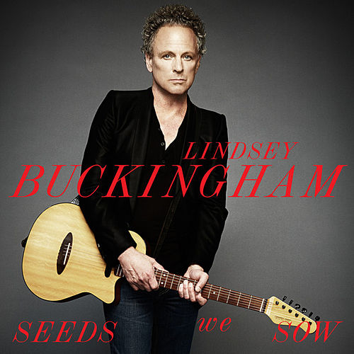 Seeds We Sow by Lindsey Buckingham