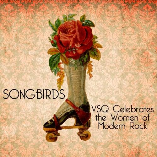 Songbirds: A VSQ Tribute to the Women of Modern Rock de Vitamin String Quartet