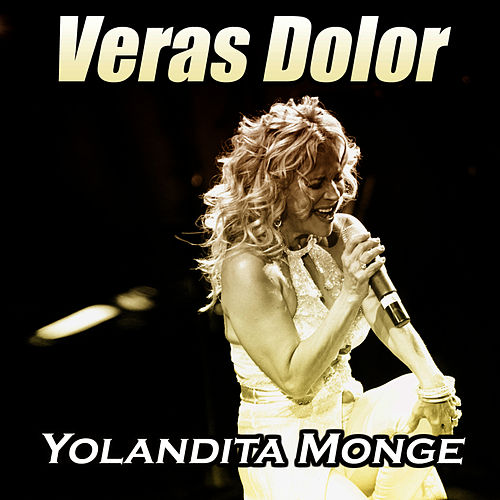 Veras Dolor - Single by Yolandita Monge