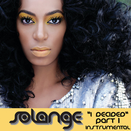 I Decided Pt. 1 ((Instrumental)) de Solange