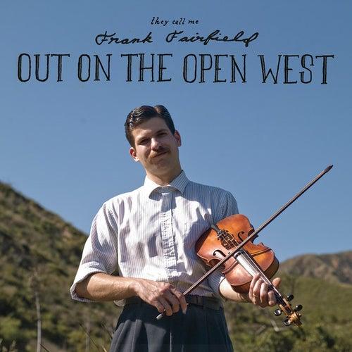 Out On The Open West de Frank Fairfield