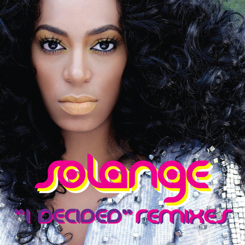 I Decided ((The Remixes)) de Solange