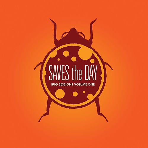Bug Sessions Volume 1 de Saves the Day