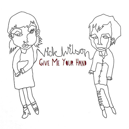 Give Me Your Hand by Nick Wilson