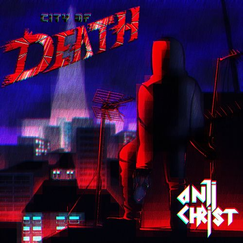 City Of Death - Single by Antichrist