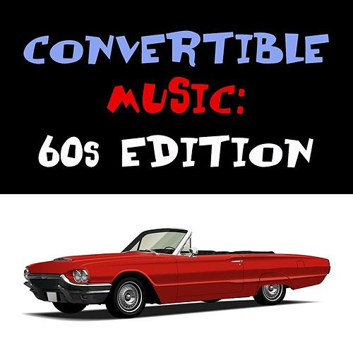 Convertible Music: 60s Edition by Various Artists