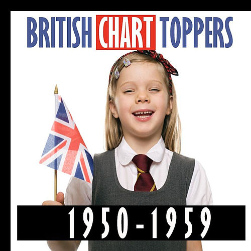 British Chart Toppers 1950-1959 by Various Artists