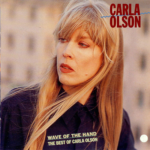 Wave Of The Hand: The Best Of Carla Olson von Carla Olson