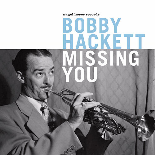 Missing You by Bobby Hackett