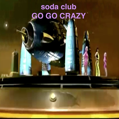 Go Go Crazy von Soda Club