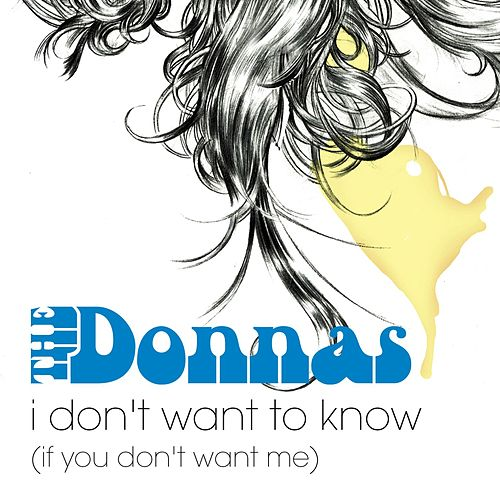 I Don't Want To Know by The Donnas