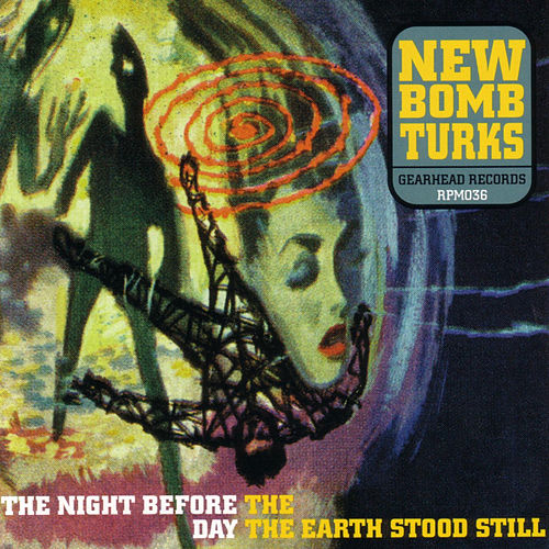 The Night Before The Day The Earth Stood Still de New Bomb Turks