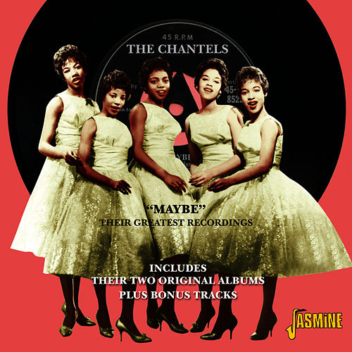 'Maybe' - Their Greatest Recordings - Including Their Two Original Albums Plus Bonus Tacks de The Chantels