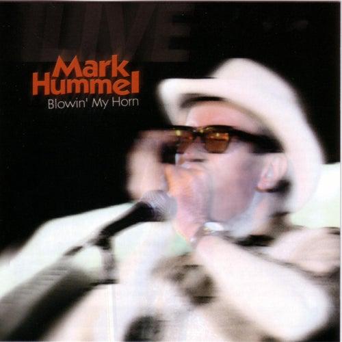 Blowin' My Horn de Mark Hummel