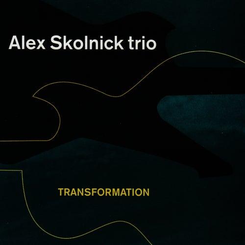 Transformation by Alex Skolnick