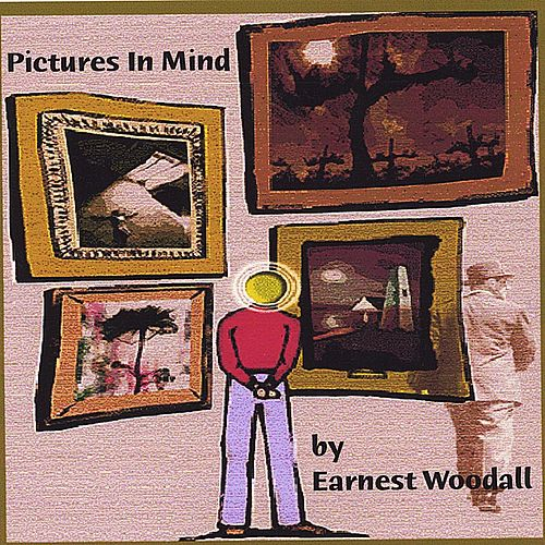 Pictures in Mind by Earnest Woodall