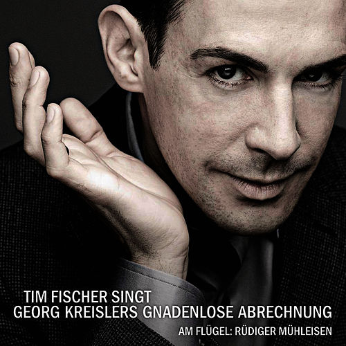 Tim Fischer singt Georg Kreislers Gnadenlose Abrechnung by Tim Fischer