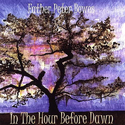 In The Hour Before Dawn by Father Peter Bowes