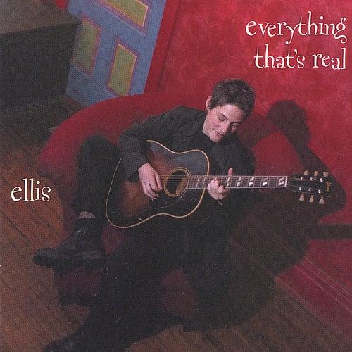 Everything That's Real de Ellis