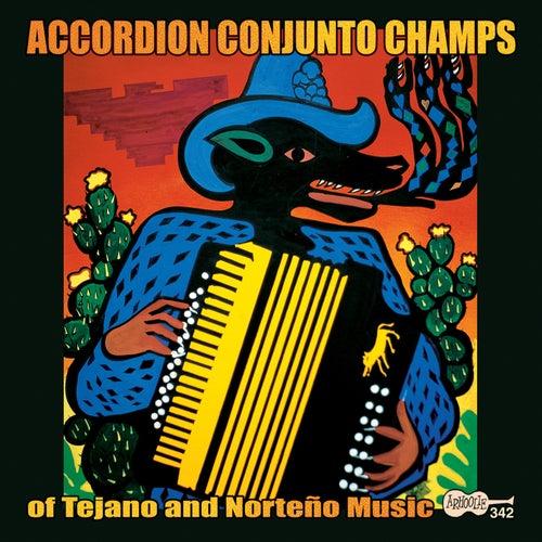 Accordion Conjunto Champs of Tejano and Norteño Music de Various Artists