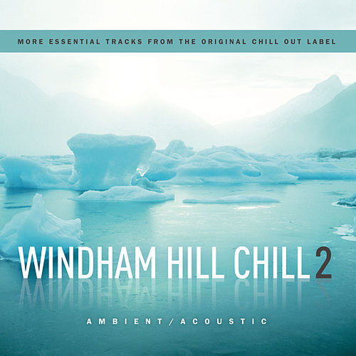 Windham Hill Chill 2 by Various Artists