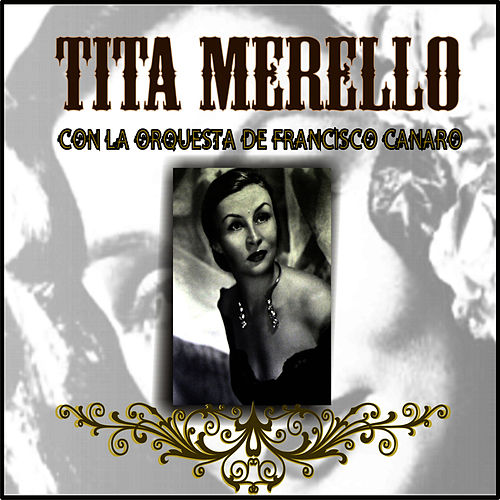Tita Merello Con la Orquesta de Francisco Canaro by Tita Merello