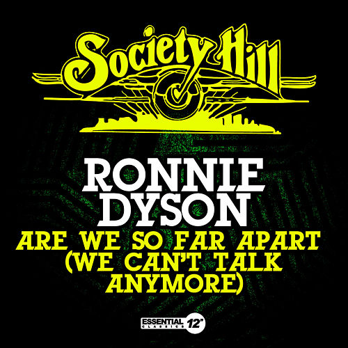 Are We So Far Apart (We Can't Talk Anymore) de Ronnie Dyson