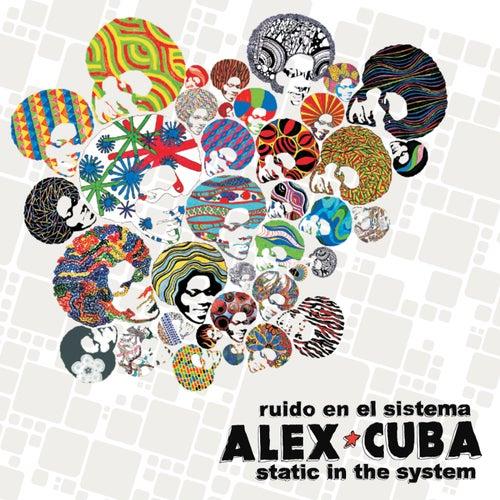 Ruido En El Sistema de Alex Cuba