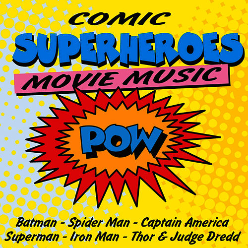Comic Superheroes Movie Music di L'orchestra Cinematique
