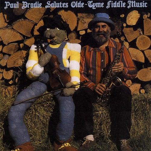 Paul Brodie Salutes Olde-Tyme Fiddle Music de Paul Brodie