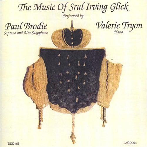Glick: Suite Hebraique Nos. 1 and 4 / Saxophone Sonatas de Paul Brodie