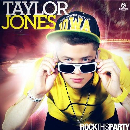 Rock This Party von Taylor Jones