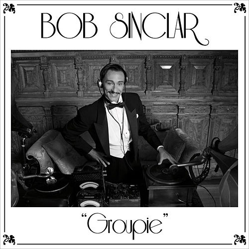 Groupie von Bob Sinclar