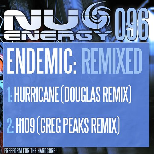 Endemic Remixed - Single by Endemic