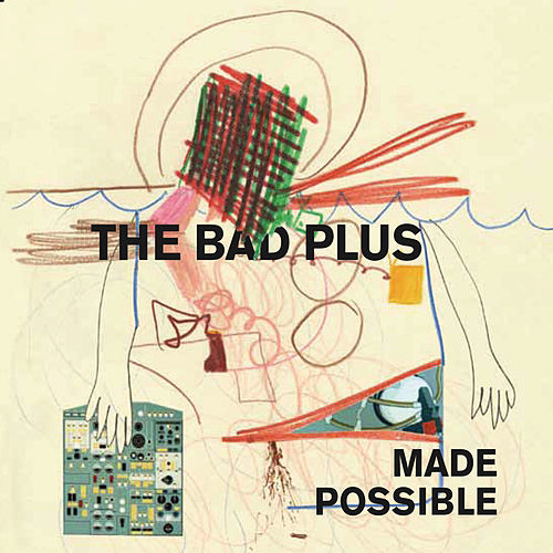 Made Possible de The Bad Plus