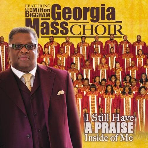 I Still Have A Praise by Georgia Mass Choir