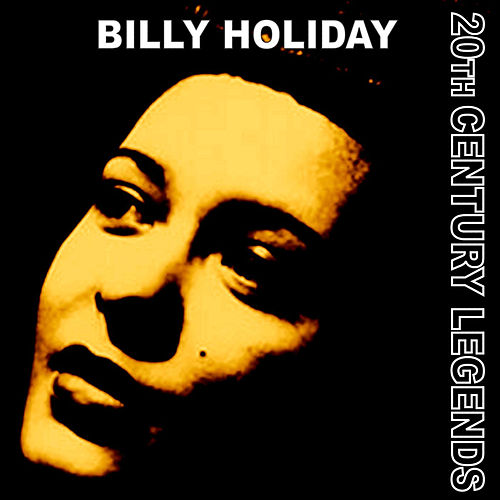 20th Century Legends - Billy Holiday by Billie Holiday