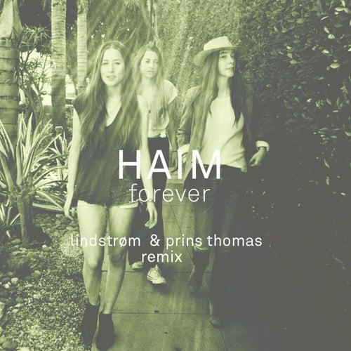 Haim - Forever - Lindstrøm & Prins Thomas Remix by HAIM