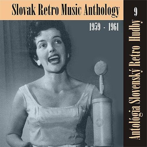 Antológia Slovenský Retro  Hudby / Slovak Retro Music Anthology, (1959 - 1961), Volume 9 by Various Artists